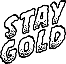 <b>STAY GOLD</b>