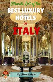 this article compiled the best luxury hotels in italy andei studio italia design