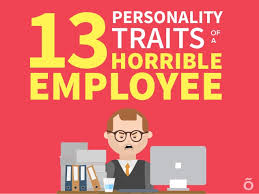 personality traits of a horrible employee
