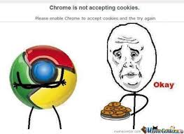 Chrome Is Not Accepting Cookies by khalid12 - Meme Center via Relatably.com