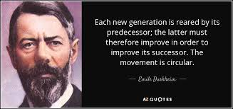 Emile Durkheim quote: Each new generation is reared by its ... via Relatably.com