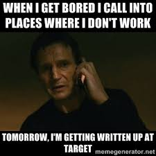 WHEN I GET BORED I CALL INTO PLACES WHERE I DON'T WORK TOMORROW, I ... via Relatably.com