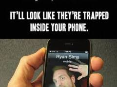 Itll Look Like Theyre Trapped Inside Your Phone | WeKnowMemes via Relatably.com