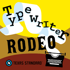 Texas Standard » Typewriter Rodeo