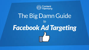 facebook ad targeting the big damn guide