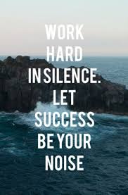 work hard in silence let success be your noise quotes work hard in silence let success be your noise