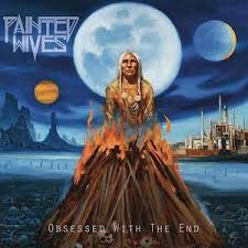 <b>Painted Wives</b> - <b>Obsessed</b> With The End [Indie Exclusive Low Price ...