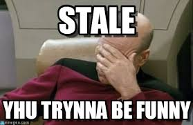 Stale - Facepalm_picard meme on Memegen via Relatably.com