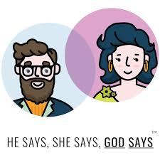 He Says She Says God Says