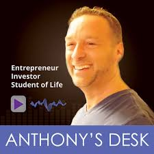 Anthony's Desk Podcast: Extraordinary Results in Business & Life | Leadership | Entrepreneurship