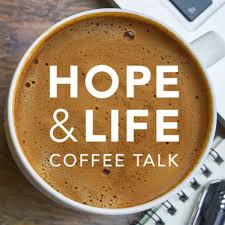 HOPE & LIFE Coffee Talk