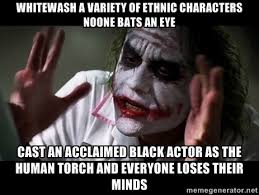 Whitewash a variety of ethnic characters noone bats an eye Cast an ... via Relatably.com