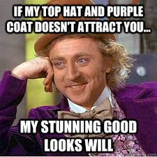 If my Top Hat and Purple Coat doesn't attract you... My stunning ... via Relatably.com