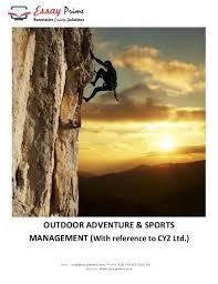 outdoor adventure amp sports essay sample outdoor adventure amp sports management with reference to cyz ltd email  help