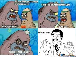 RMX] Welcome To The Salty Spitoon... by saintjoad - Meme Center via Relatably.com