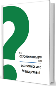 economics and management oxford interview questions the oxford interview guide economics and management