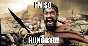 i'm so hungry!!! - The 300 | Make a Meme via Relatably.com