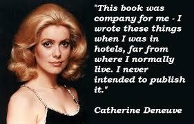 Catherine Deneuve Image Quotation #7 - QuotationOf . COM via Relatably.com