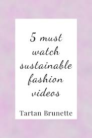 must see fashion essay pins handwriting worksheets 5 must watch ethical and sustainable fashion videos
