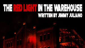 the red light in the warehouse by jimmy juliano scary story the red light in the warehouse by jimmy juliano scary story readings by otis jiry creepypasta