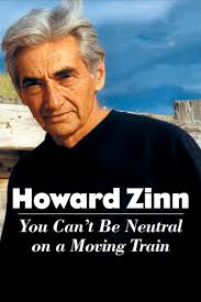 howard zinn the social encyclopedia howard zinn you cant be neutral on a moving train