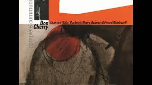 <b>Don Cherry</b> & Gato Barbieri: <b>Complete</b> Communion (Extrait) - YouTube