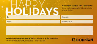 gift certificates goodman theatre happy birthday happy holidays