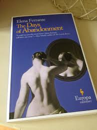 the days of abandonment by elena ferrante review jacquiwine s the days of abandonment is narrated by olga a thirty eight year old w originally from naples now living in turin she has been married to mario for