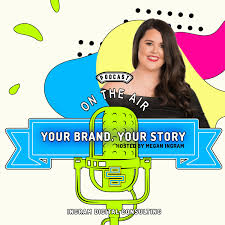 Your Brand. Your Story.