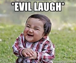 evil laugh* - Evil Plan Baby   Meme Generator via Relatably.com
