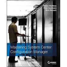 <b>Mastering System</b> Center Configuration Manager - By <b>Santos</b> ...