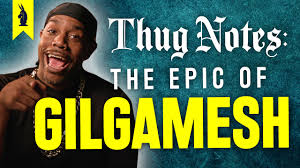 thug notes classic literature original gangster wisecrack the epic of gilgamesh