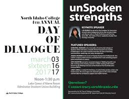 news room s day of dialogue to address unspoken strengths theme focusing on unspoken strengths this event is hosted by north idaho college from noon to 1 30 p m thursday 16 in the edminster student