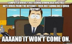Computer virus? Just gonna download AVG free anti-virus from the ... via Relatably.com