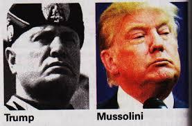 Resultado de imagem para mussolini and trump