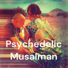 Psychedelic Musalman