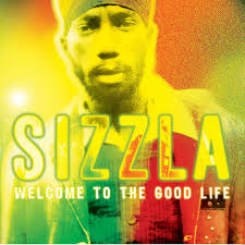 Sizzla - Welcome To The Good Life - 2011. Fizzla is back with more 'fizzle' than I can handle. Holy shit this album is a straight up stinker. - sizzla-welcome_to_the_good_life-2011