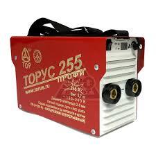 <b>Сварочный аппарат ТОРУС 255</b> ПРОФИ НАКС - цена, отзывы ...