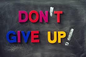 Hasil carian imej untuk don't giveup