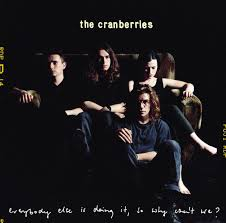The <b>Cranberries</b> - <b>Everybody Else</b> Is Doing It, So Why Can't We?