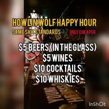 Happy Hour; now conveniently lasting <b>180</b>... - <b>Howlin</b>' <b>Wolf</b> Bar ...