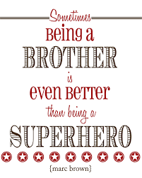 Quotes About Being Brothers. QuotesGram via Relatably.com