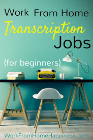 17 best images about work from home jobs work from transcription jobs for beginners want to work from home