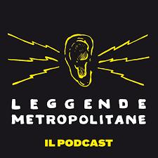 Leggende Metropolitane: il Podcast