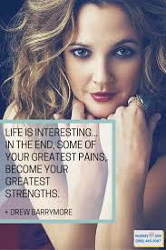 best drew barrymore quotes happy girls life life is very interesting in the end some of your greatest
