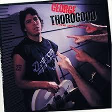 <b>George Thorogood</b> '<b>Born</b> To Be Bad'