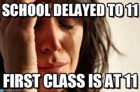 School Delayed To 11 - First World Problems meme on Memegen via Relatably.com