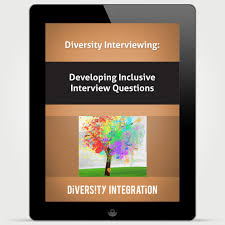 developing inclusive interview questions diversity integration