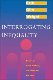 interrogating inequality essays on class analysis socialism and  interrogating inequality essays on class analysis socialism and marxism erik olin wright  amazoncom books