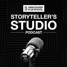 Vancouver Film School Storyteller's Studio Podcast
